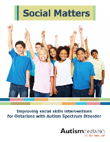 Social Matters Improving social skills intervention for Ontarians with Autism Spectrum Disorder - Autism Ontario