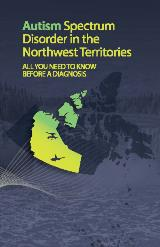Autism Disorder the the Northwest Territories: All you need to know before getting a diagnosis